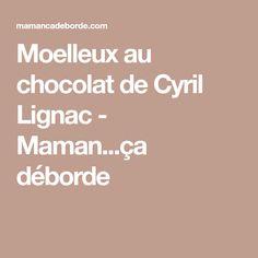 Moelleux au chocolat de Cyril Lignac - Maman...ça déborde Desserts, Cookies, Orange, Food Porn, Mom, Kitchens, Recipes, Biscuits, Deserts