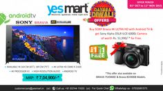 """#YesMart #Diwali Festive #Offers!! Get a Free """"Sony Alpha Camera"""" of Worth Rs.51,990/- on purchase of """"Sony Bravia Android Tv""""!! So.. Visit #YesMart Store Today and add extra dose of happiness to your festive days. Discover more exciting offers on Latest range of Home Appliances & Televisions by Visiting your Nearest #YesMart Store. For more info Visit - www.yesmart.in"""