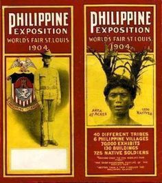 """Philippines Exposition World's Fair St. Louis 1904.  """"Area 47 Acres, 1200 Natives, 40 Different Tribes, 6 Philippine Villages, 70,000 Exhibits, 130 Buildings, 725 Native Soldiers.""""  [click on this image to find a short clip and analysis that considers intersections of privilege and colonialism]"""