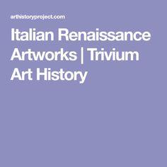 Italian Renaissance Artworks | Trivium Art History