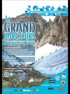 Le Grand Parcours alpinisme à CHAMONIX - Ce rassemblement ouvert à tous est l'occasion de découvrir ou de se perfectionner à l'alpinisme en toute sécurité grâce à des ateliers techniques et des parcours d'application, encadrés par des guides de haute-montagne ou des initiateurs FFCAM. Du samedi 11 au dimanche 12 juin 2016.