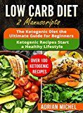 Low Carb Diet: 2 Manuscripts The Ketogenic Diet: The Ultimate Guide for Beginners and Ketogenic Recipes: Start a Healthy Lifestyle - http://www.painlessdiet.com/low-carb-diet-2-manuscripts-the-ketogenic-diet-the-ultimate-guide-for-beginners-and-ketogenic-recipes-start-a-healthy-lifestyle/