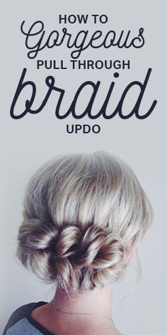 How To: Gorgeous Pull-Through Braid Updo
