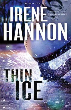 Thin Ice A Novel by: Irene Hannon