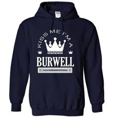 Kiss Me I Am BURWELL - #gifts #money gift. LIMITED AVAILABILITY => https://www.sunfrog.com/Names/Kiss-Me-I-Am-BURWELL-dwjfasvhnt-NavyBlue-42012497-Hoodie.html?68278