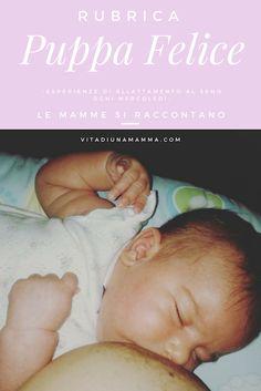"""Ciao, benvenuta in """"Puppa Felice"""" la rubrica dove le mamme che allattano e che hanno allattato si raccontano.   Oggi abbiamo i... Breastfeeding Stories, Motherhood Funny, Stay At Home Mom, Mamma, Working Moms, Parenting Advice, Gifts For Mom, Lisa, Style Inspiration"""