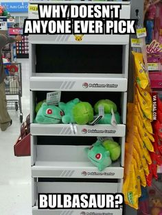 Poor Bulbasaur...  Pokemon