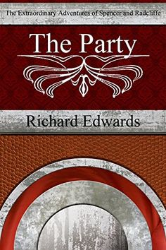 The Party (The Extraordinary Adventures of Spencer and Radcliffe Book 1) by Richard Edwards http://smile.amazon.com/dp/B010MTW5LK/ref=cm_sw_r_pi_dp_mhJLvb1G6A199