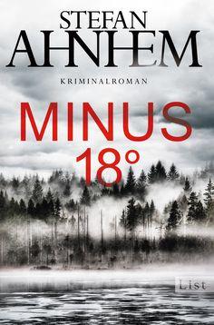 """Stefan Ahnhem: Minus 18 Grad (List) """"ZWEI LÄNDER. ZWEI ERMITTLER. EIN FALL."""" #FabianRisk #Krimi #Schweden"""