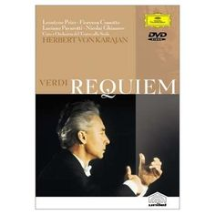 Verdi - Requiem: One of the most beautiful pieces of music ever written. I love it as much as I love The Messiah.
