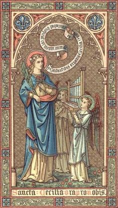 """St. Cecilia. Antique Catholic prayer card to St. Cecelia. The scroll reads """"Cantantibus organis Cecilia virgo decantabat dicens Fiat cor meum immaculatum"""" (see Page Two for more). - Pinterest"""