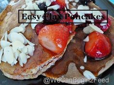 Easy Flax Pancakes - by WeCanBeginToFeed