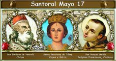 Vidas Santas: Santoral Mayo 17