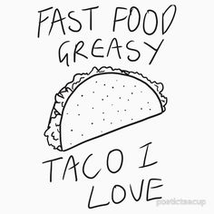 "food like tHIIS COULD ONLY COME FROM ABOVE (this is a literal song by tyjo and his peeps called ""the Taco Bell saga"" look it up)"
