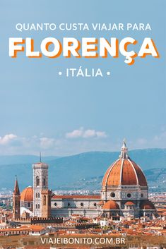 Quanto custa viajar para Florença, na Itália #italia #florence #florença #firenze