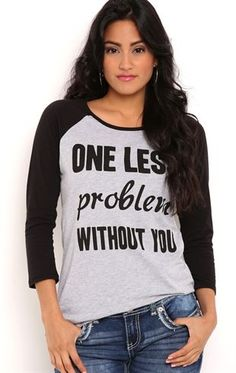 Deb Shops Raglan Tee with One Less Problem Without You Screen $10.00