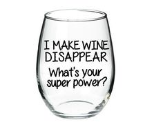 I Make Wine Disappear- What& Your Superpower- Funny Wine Glass- Funny Quote- Stemless Wine Glass- Christmas Gift-Holiday Gift-Birthday Gift Sayings For Wine Glasses, Wine Glass Sayings, Wine Glass Crafts, Wine Quotes, Funny Wine Glasses, Dremel, Different Types Of Wine, Painted Wine Glasses, Etched Wine Glasses