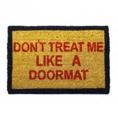 Don't Treat me like a Doormat (Red)