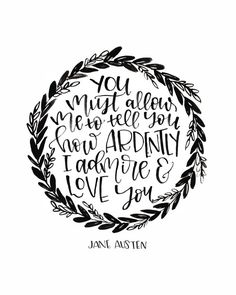 Jane Austen Quote Printable Pride and Prejudice - You must allow me to tell you how ardently I admire and Love you. by MiniPress