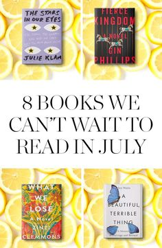 Here are July's crop of new books that we can't wait to read. Take a gander!