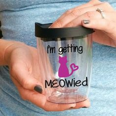 I'm Getting Meowied Travel Wine Tumbler by HmEmbellishments