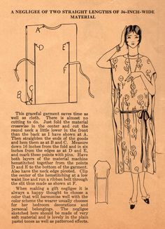 You have almost no cutting and only a few seams to sew with this pattern for a graceful negligee from the 1920s , courtesy of Ruth Wyeth Spears. Ruth recommends that you use a soft fabric for this dre