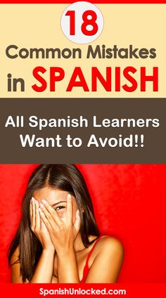 Do you make these Spanish mistakes? 18 Common mistakes you want to avoid!
