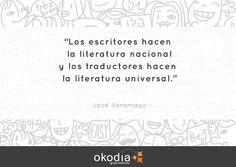 Gran frase del gran José Saramago. ¡Feliz miércoles!