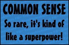 common sense funny quotes jokes lol common sense humor uote