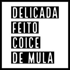 Delicada feito coice de mula. 🌸🍁🍀... - #carnaval2019 #Festa #frasessoltas #carnavalnafrases #quadrosdecorativos #Quadrosdecorativos #Fun #Diversão #Brasil #frasesengraçadasparastatus #humor #Coisasengraçadas #fotosengraçadas #quadroengraçados #Piadasaleatórias #risofácil #memesatuais #omelhordobrasiléobrasileiro #eita #meubrasilbrasileiro #Meme #Dandorisada #rindoàtoa #ironias Short Fuse, Funny Quotes, Life Quotes, Lettering Tutorial, Humor, Powerful Women, Sentences, Haha, Messages