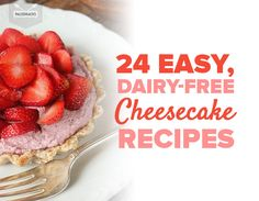 24 Easy, Dairy-Free Cheesecake Recipes