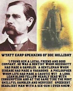 Wyatt Earp speaking of his friend Doc Holliday Tombstone Movie Quotes, Old West Outlaws, Old West Photos, Cowboy Quotes, Doc Holliday, Into The West, American Frontier, Cowboy Art, Western Movies