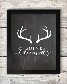 """Free """"Give Thanks"""" Antler Printable (also one on a white background)"""