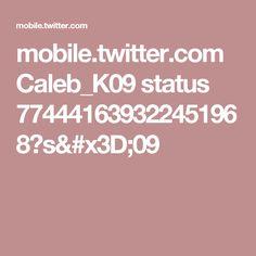 mobile.twitter.com Caleb_K09 status 774441639322451968?s=09