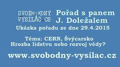 Svobodný vysílač Pořad s Joe Doležalem - zamyšlení nad činností CERN