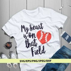 My Heart Is On That Field | Sports Lover SVG Cuttable Designs Baseball Shirts, My Heart, Sports, Mens Tops, Design, Women, Hs Sports, Sport, Design Comics