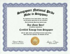 Singapore Singaporean National Pride Certification: Custom Gag Nationality Family History Genealogy Certificate (Funny Customized Joke Gift - Novelty Item) by GD Novelty Items. $13.99. One customized novelty certificate (8.5 x 11 inch) printed on premium certificate paper with official border. Includes embossed Gold Seal on certificate. Custom produced with your own personalized information: Any name and any date you choose.