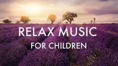 ♫ Relax Music for Children ♫ Meditation | Quiet Time | Inner peace | Sleep Deep | Nap Time - YouTube