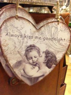 <3 Always kiss me good night
