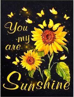 Diamond Embroidery Sunflower Round/Square Drill Diamond Painting you are my Sunshine Mosaic Rhinesto Sunflower Quotes, Sunflower Pictures, Sunflower Art, Sunflower Garden, You Are My Sunshine, Good Day Sunshine, Good Morning Quotes, Mellow Yellow, Make Me Smile