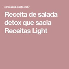 Receita de salada detox que sacia Receitas Light