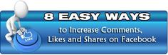 8 Easy Ways to Increase Comments, Likes and Shares on Facebook -