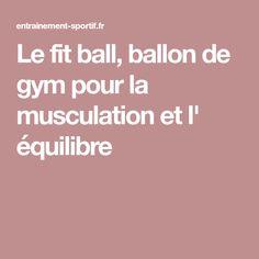 Le fit ball, ballon de gym pour la musculation et l' équilibre
