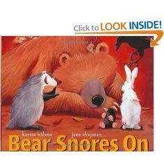 Bear Snores On - My son loves Bear and all of his friends. I love the way the words roll off my tongue. It's fun to read. :)