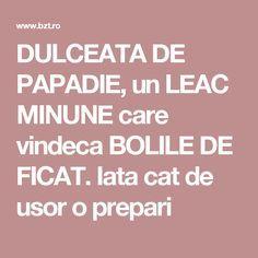 DULCEATA DE PAPADIE, un LEAC MINUNE care vindeca BOLILE DE FICAT. Iata cat de usor o prepari