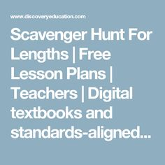Scavenger Hunt For Lengths | Free Lesson Plans | Teachers | Digital textbooks and standards-aligned educational resources