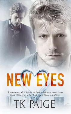 New Eyes by TK Paige - #M_M, #Contemporary, #Romance, 4 out of 5 (very good) - January