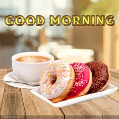 Click To Watch Good Morning Good Night, Good Morning Quotes, Share Pictures, Animated Gifs, Doughnut, Sweet Dreams, Mornings, Desserts, Watch