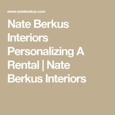 Nate Berkus Interiors Personalizing A Rental | Nate Berkus Interiors