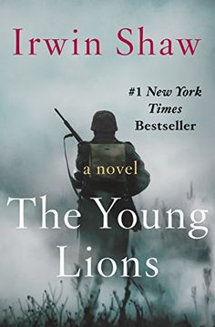 The Young Lions: A Novel (Phoenix Fiction) by [Shaw, Irwin]